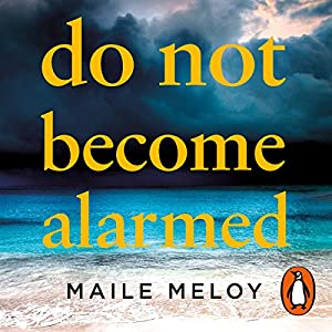 Do Not Become Alarmed Audiobook