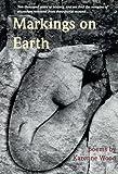 Markings on Earth (First Book Award Series)