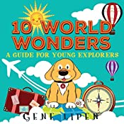 10 World Wonders: picture book for kids of all ages - amazing adventure (A Guide For Young Explorers 1)