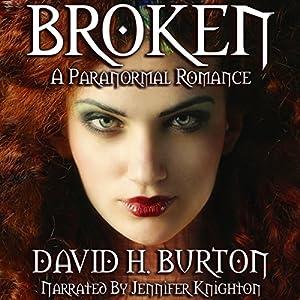 Broken: A Paranormal Romance Audiobook