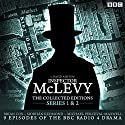 McLevy, the Collected Editions: Part One Pilot, S1-2 Radio/TV Program by David Ashton Narrated by Siobhan Redmond, Brian Cox, full cast
