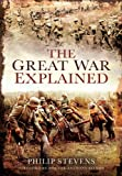 The Great War Explained, Philip Stevens, 1848847645