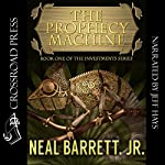 The Prophecy Machine: The Investments Series, Book 1 | Neal Barrett Jr.