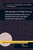 img - for Aneignung und Abgrenzung: Wechselnde Perspektiven Auf Die Antithese Von 'Ost' Und 'West' in Der Griechischen Antike (Oikumene: Studien Zur Antiken ... (German Edition) (German and English Edition) book / textbook / text book