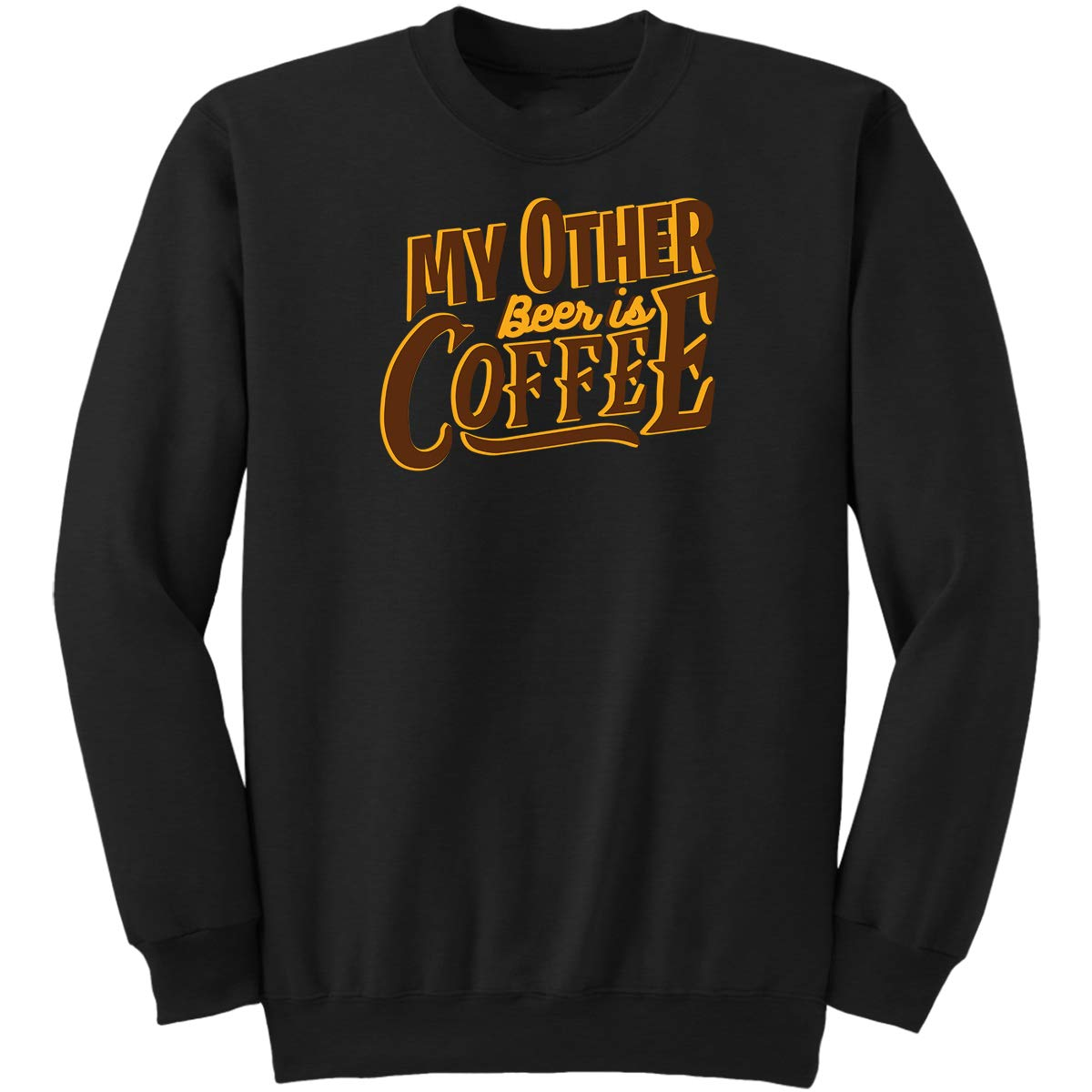 DoozyGifts99 My Other Beer is Coffee-Drinker Men WOM Sweatshirt