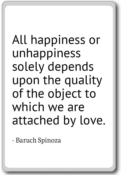 photomagnets all happiness or unhappiness solely depends baruch