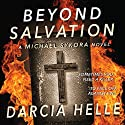 Beyond Salvation: A Michael Sykora Novel Audiobook by Darcia Helle Narrated by Paul Fleschner