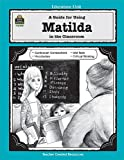 A Guide for Using Matilda in the Classroom, Grace Jasmine, 1557348197