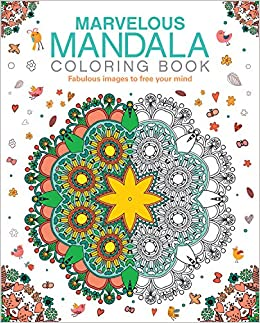 Marvelous Mandala Coloring Book Fabulous Images To Free Your Mind Chartwell Books Patience Coster 9780785833734 Amazon