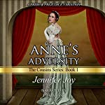 Anne's Adversity: A Pride & Prejudice Variation : The Cousins, Volume 2 | Jennifer Joy