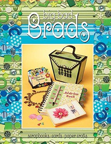 Download Big Bad Brads Scrapbooks Cards Paper Crafts Book Pdf