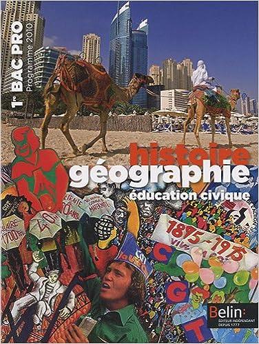 Histoire Géographie Education Civique 1e Bac Pro : Manuel Petit Format, Programme 2010 pdf