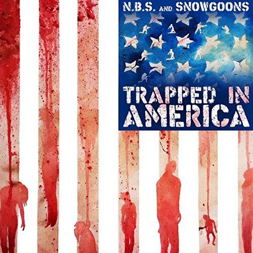 Trapped in America [Explicit]
