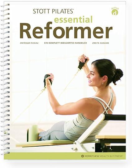German Essential Reformer//Essential Reformer-Handbuch STOTT PILATES Manual