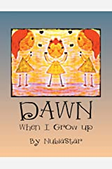 Dawn: When I Grow Up Paperback