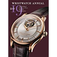 Wristwatch Annual 2019: The Catalog of Producers, Prices, Models and Specifications