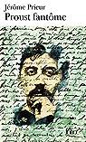Proust fantôme par Prieur