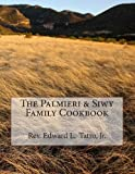 The Palmieri and Siwy Family Cookbook, Edward Tatro, 1490598014