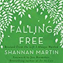 Falling Free: Rescued from the Life I Always Wanted Audiobook by Shannan Martin Narrated by Ginny Welsh