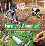 Farmers Almanac! What Is an Almanac and How Do Farmers Use It? (Farming for Kids) - Children's Books on Farm Life