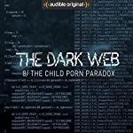 Ep. 8: The Child Porn Paradox (The Dark Web) | Geoff White,Bernard P. Achampong