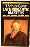 The New Grove Late Romantic Masters: Bruckner, Brahms, Dvorak, Wolf (Composer Biography Series)