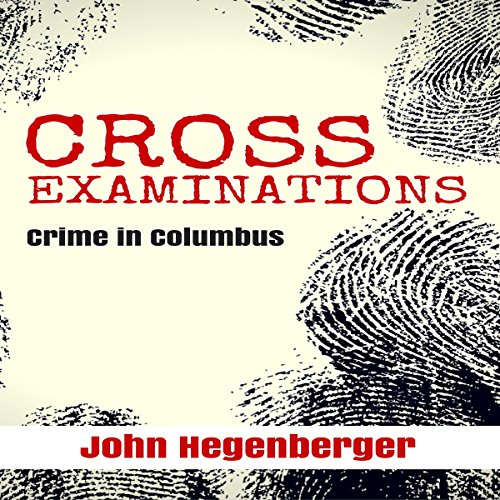 Cross Examinations: Crime in Columbus