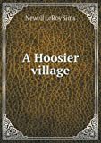 A Hoosier Village, Newell LeRoy Sims, 5518668635