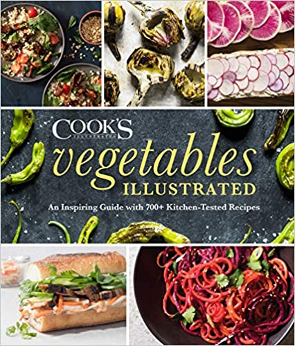 Vegetables Illustrated: An Inspiring Guide with 700+ Kitchen-Tested Recipes best vegetarian cookbook