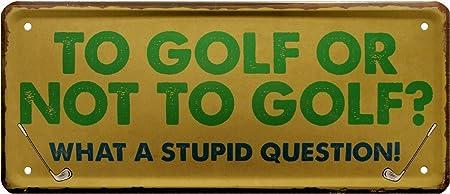 para Golf o no para Golf? Cartel Decorativo de Chapa Stupid ...