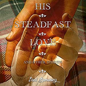 His Steadfast Love and Other Stories Audiobook