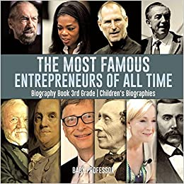 The Most Famous Entrepreneurs Of All Time Biography Book 3rd Grade