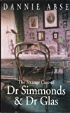 The Strange Case of Dr. Simmonds and Dr. Glas, Dannie Abse, 1861055048
