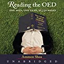 Reading the OED: One Man, One Year, 21,730 Pages Audiobook by Ammon Shea Narrated by William Dufris