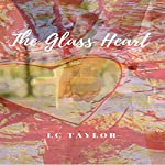 The Glass Heart | LC Taylor