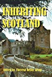Inheriting Scotland, Theresa Alsop, 0595256082