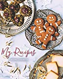 My Recipes: Blank Christmas Recipe Journal: A Blank Cookbook (Holiday Recipe Journals) (Volume 1)
