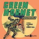 The Green Hornet: Underworld Radio/TV Program by  Radio Spirits Narrated by Al Hodge, Robert Hall