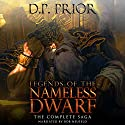 Legends of the Nameless Dwarf: The Complete Saga Audiobook by D. P. Prior Narrated by Bob Neufeld