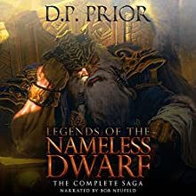 Legends of the Nameless Dwarf: The Complete Saga | Livre audio Auteur(s) : D. P. Prior Narrateur(s) : Bob Neufeld