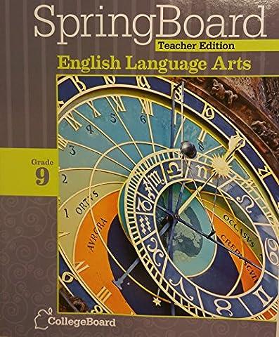 SpringBoard TE Teachers Edition English Language Arts Grade 9 2014 CollegBoard (Springboard English Language Arts)