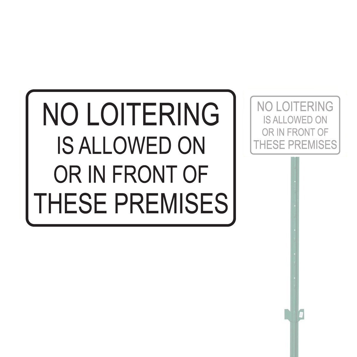 NO LOITERING IS ALLOWED ON OR IN FRONT OF THESE PREMISES HEAVY DUTY ALUMINUM SIGN 10'' x 15''