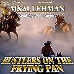 Rustlers on the Frying Pan | M Lehman,M Lehman