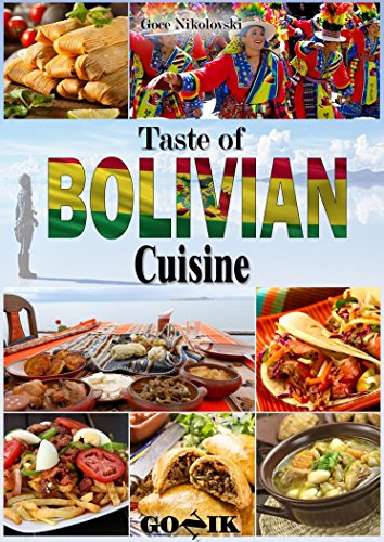 Taste of Bolivian Cuisine (Latin American Cuisine Book 6) by Goce Nikolovski