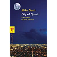 CITY OF QUARTZ : LOS ANGELES, CAPITALE DU FUTUR