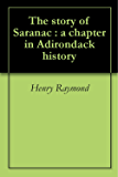 The story of Saranac : a chapter in Adirondack history