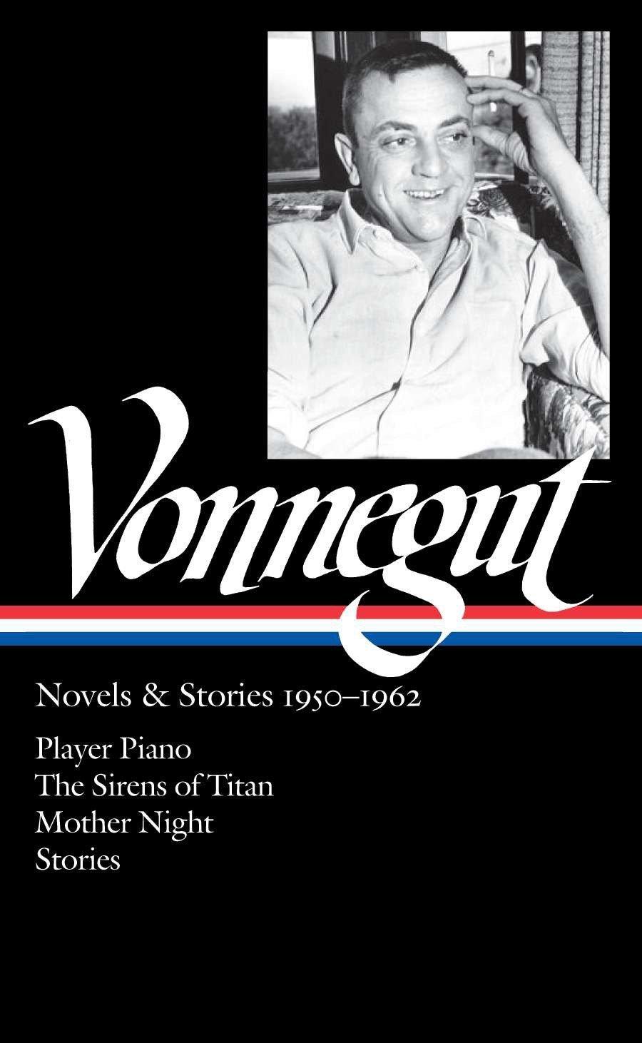 Kurt Vonnegut: Novels & Stories 1950-1962 (LOA #226): Player ...