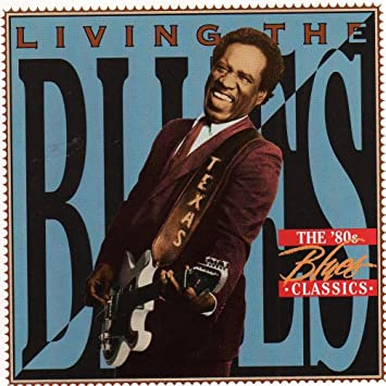 Time Life Living the Blues the 80s Blues Classics Compilation