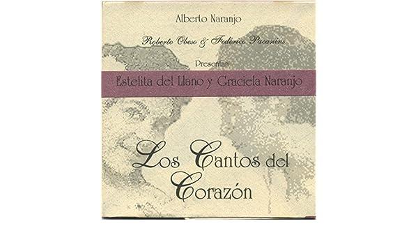Graciela Naranjo y Estelita del Llano - Los Cantos Del Corazón - Amazon.com Music