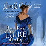 How to Lose a Duke in Ten Days: Library Edition (American Heiress in London)